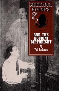 Sherlock Holmes and the Houdini Birthright