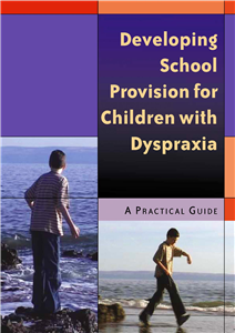 Developing School Provision for Children with Dyspraxia
