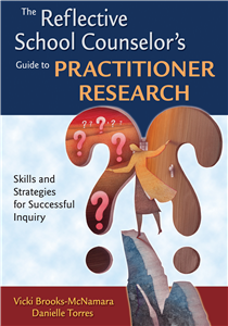 The Reflective School Counselor's Guide to Practitioner Research