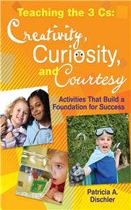 Teaching the 3 Cs: Creativity, Curiosity, and Courtesy