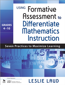 Using Formative Assessment to Differentiate Mathematics Instruction, Grades 4–10