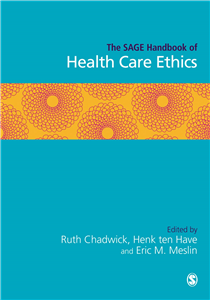 The SAGE Handbook of Health Care Ethics