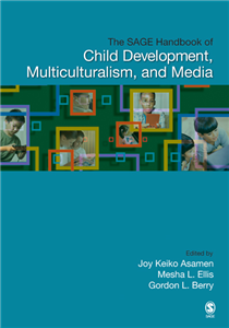 The SAGE Handbook of Child Development, Multiculturalism, and Media