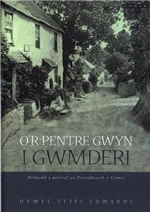 O'r Pentre Gwyn I Gwmderi