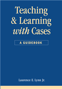 Teaching and Learning with Cases