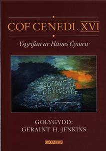 Cof Cenedl Xvi - Ysgrifau Ar Hanes Cymru