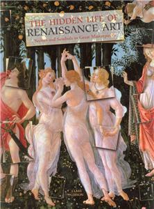 The Hidden Life of Renaissance Art