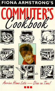 Fiona Armstrong's Commuter's Cookbook