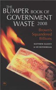 The Bumper Book of Government Waste 2008