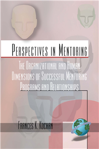 The Organizational and Human Dimensions of Successful Mentoring Programs and Relationships