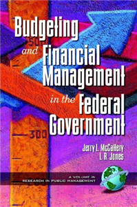 Budgeting and Financial Management in the Federal Government