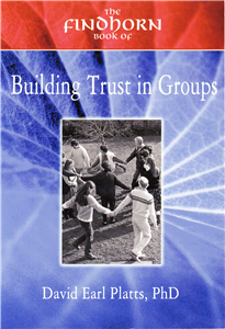 The Findhorn Book of Building Trust in Groups