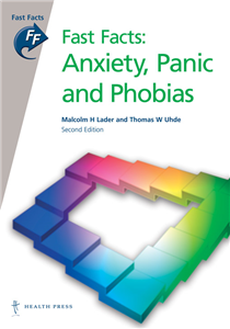 Fast Facts: Anxiety, Panic and Phobias