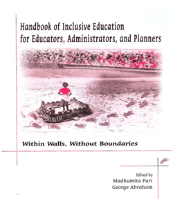 Handbook of Inclusive Education for Educators, Administrators and Planners