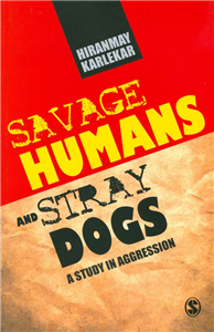 Savage Humans and Stray Dogs