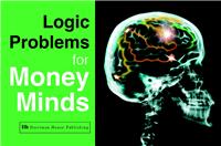 Logic Problems for Money Minds.