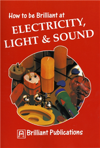 How to Be Brilliant at Electricity, Light & Sound