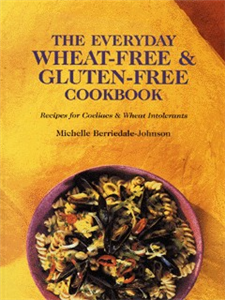 The Everyday Wheat-free & Gluten-free Cookbook