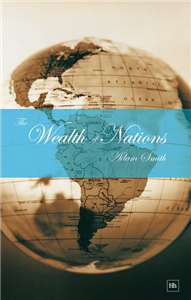 The Wealth of Nations (Complete & Unabridged)