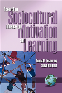 Research on Sociocultural Influences on Motivation and Learning - 1st Volume
