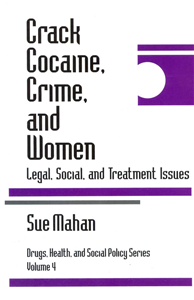 Crack Cocaine, Crime, and Women