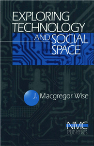 Exploring Technology and Social Space