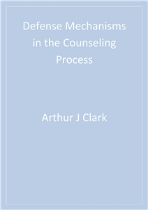 Defense Mechanisms in the Counseling Process