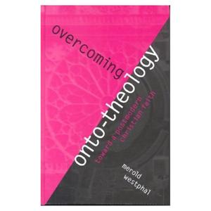 Overcoming Onto-Theology