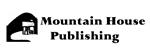 Mountain House Publishing